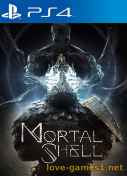 [PS4] Mortal Shell (CUSA20133) [1.06] + Fix 5.05/6.72